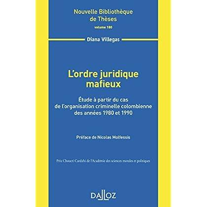 L'ordre juridique mafieux - Volume 180: Étude à partir du cas de l'organisation criminelle colombienne des années 1980 et 1990