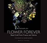 Flower Forever : bead craft from France and Venice