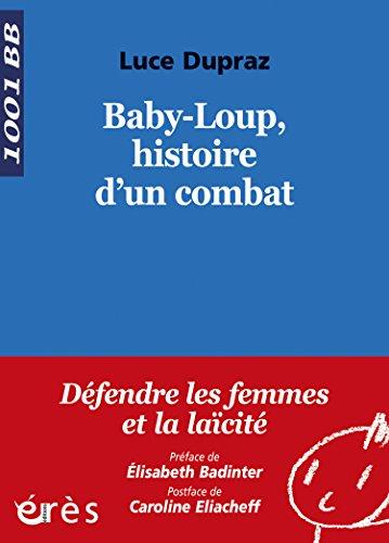 Baby-Loup, histoire d'un combat - 1001 bb n°125 (Mille et un bébés) par LUCE DUPRAZ