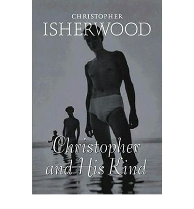 [(Christopher and His Kind )] [Author: Christopher Isherwood] [Jan-2010]