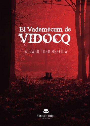 El vademécum de Vidocq por Álvaro Toro Heredia