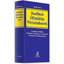 Handbuch Öffentliches Wirtschaftsrecht: Grundlagen, Beihilfen, Öffentliche Unternehmen, Gewerberecht, Umweltrecht, Regulierungsrecht