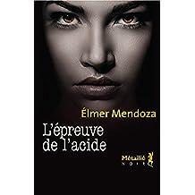 L'Épreuve de l'acide (Bibliothèque Hispano-Américaine)