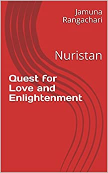 Quest for Love and Enlightenment: Nuristan by [Rangachari, Jamuna]