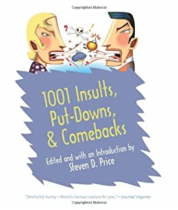 1001 Insults, Put-Downs, & Comebacks by [Price, Steven D.]