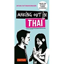 Making Out in Thai: A Thai Language Phrasebook & Dictionary (Fully Revised With New Manga Illustrations and English-thai Dictionary)