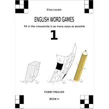 English word games: Fill in the crosswords in as many ways as possible (Funny English Book 2) (English Edition)