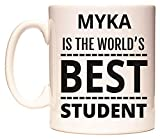 MYKA IS THE WORLD'S BEST STUDENT Tazza di WeDoMugs