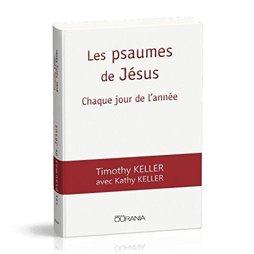 Les psaumes de Jésus par Timothy Keller