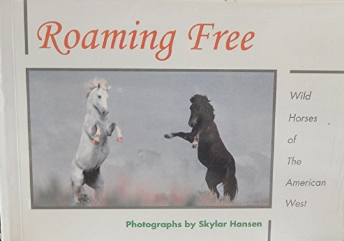 Roaming free: wild horses of the american west