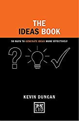 The Ideas Book: 50 Ways to Generate Ideas Visually (Concise Advice Lab)