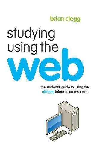 Studying Using the Web: The Student's Guide to Using the Ultimate Information Resource (Routledge Study Guides) by Brian Clegg (2006-11-24)