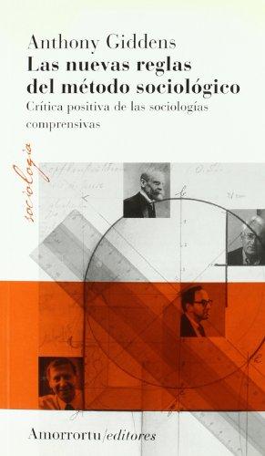 Descargar Libro Las Nuevas Reglas Del Método Sociológico (Sociología) de Anthony Giddens