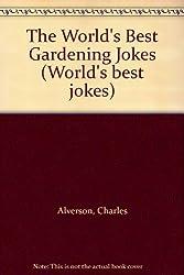 The World's Best Gardening Jokes (World's best jokes)