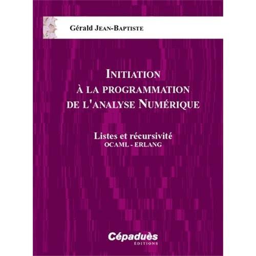 Initiation à la Programmation de l'Analyse Numérique - Listes et récursivité OCAML - ERLANG