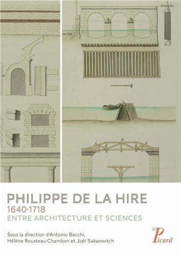 Philippe de La Hire 1640-1718 : Entre architecture et sciences