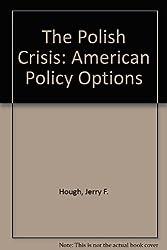 Polish Crisis: American Policy Options