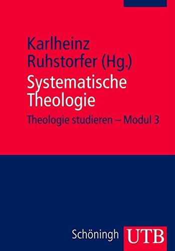 Systematische Theologie: Modul 3 (Theologie studieren im modularisierten Studiengang, Band 3582)
