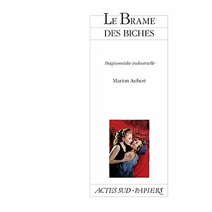 Le Brame des biches: Tragicomédie industrielle (Actes Sud-Papiers)