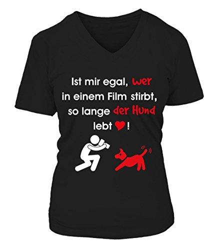 HUNDE Motiv T-Shirt: Ist mir egal, wer in einem Film stirbt, so lange wie der Hund lebt - Damen Shirt Größe S bis XXXXL - in versch. Farben Schwarz