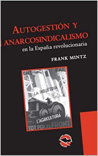 Autogestión y anarcosindicalismo en la España revolucionaria (Utopía Libertaria nº 31)