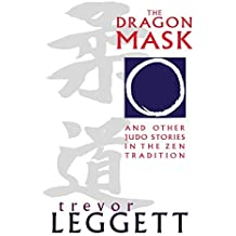 The Dragon Mask and Other Judo Stories in the Zen Tradition