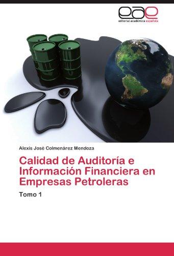 Calidad de Auditoría e Información Financiera en Empresas Petroleras por Colmenárez Mendoza Alexis José