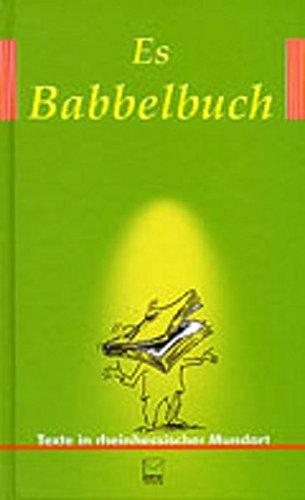 Es Babbelbuch: Die Siegertexte der Rheinhessischen Mundart-Wettbewerbe 1999, 2001 und 2003