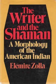 Writer and the Shaman: Morphology of the American Indian by Elemire Zolla (1974-02-04)