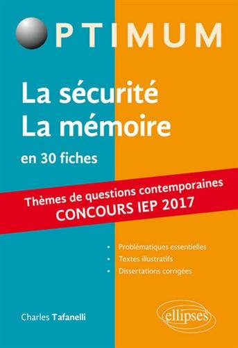 La Sécurité La Mémoire en 30 Fiches Thèmes de Questions Contemporaines. Concours IEP 2017