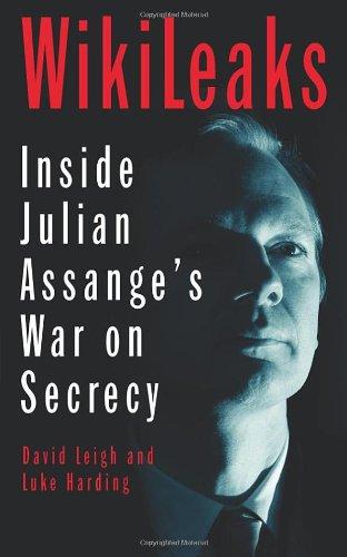 WikiLeaks: Inside Julian Assange's War on Secrecy por David Leigh