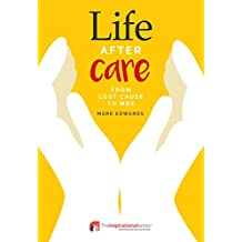 Life After Care: From Lost Cause to MBE (Inspirational Series)
