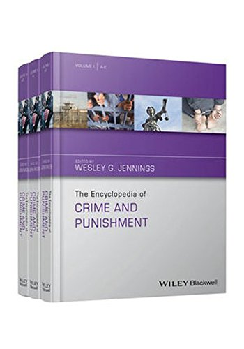 The Encyclopedia of Crime and Punishment (The Wiley Series of Encyclopedias in Criminology & Criminal Justice)