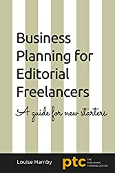 Business Planning for Editorial Freelancers: A Guide for New Starters (English Edition)