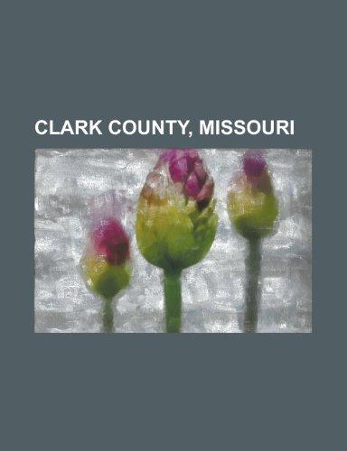 Clark County, Missouri: Luray, Missouri, Wyaconda, Missouri, Wayland, Missouri, Alexandria, Missouri, Kahoka, Missouri, Revere, Missouri