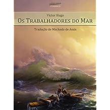 Os Trabalhadores do Mar (Ilustrado com Gravuras do Livro Original de 1883) (Portuguese Edition)