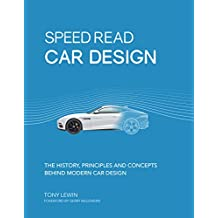 Speed Read Car Design: The History, Principles and Concepts Behind Modern Car Design