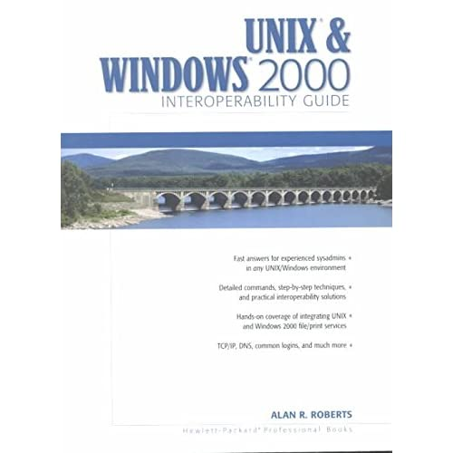 [(Unix and Windows 2000 Interoperability Guide)] [By (author) Alan Roberts] published on (June, 2001)