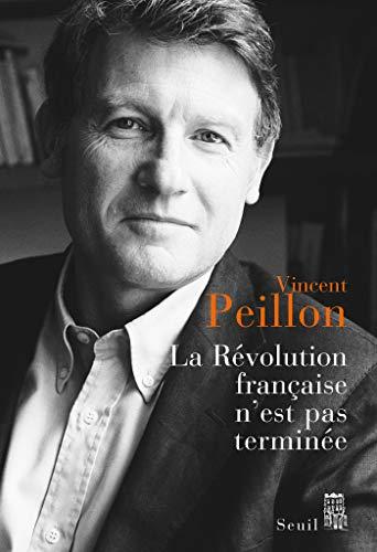 La Révolution française n'est pas terminée (Sciences humaines (H.C.)) par Vincent Peillon