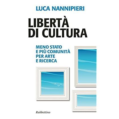 Libertà Di Cultura (Problemi Aperti Vol. 186)