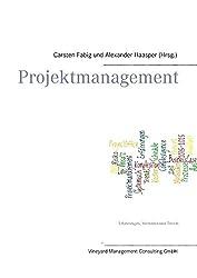 Projektmanagement: Erfahrungen, Methoden und Trends