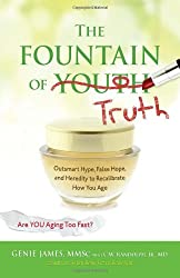 Fountain of Truth: Skin-Friendly Superfoods, Age-Reversing Recipes, and Fabulous Facials
