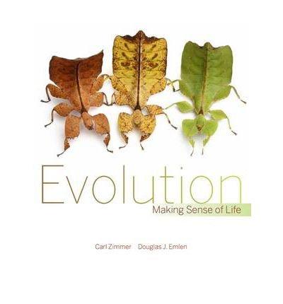 [(Evolution: Making Sense of Life)] [ By (author) Carl Zimmer, By (author) Douglas J. Emlen ] [October, 2012]