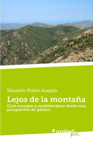 Descargar Libro Lejos de la montaña: Cine europeo y mediterráneo desde una perspectiva de género de Eduardo Nabal Aragón