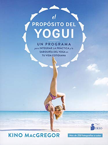 Propósito del yogui,El por Kino McGregor