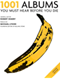 1001: Albums You Must Hear Before You Die: You Must Hear Before You Die (English Edition)