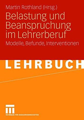 Belastung Und Beanspruchung Im Lehrerberuf: Modelle, Befunde, Interventionen (German Edition)