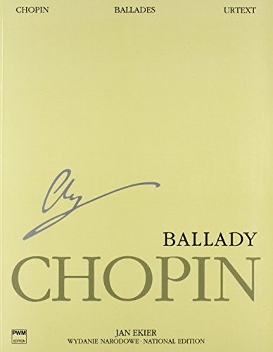 Ballades: Chopin National Edition Volume I: 1 (Series A. Works Published During Chopins Lifetime)