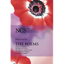 The Poems: Venus And Adonis, The Rape Of Lucrece, The Phoenix And The Turtle, The Passionate Pilgrim, A Lover's Complaint (The New Cambridge Shakespeare)