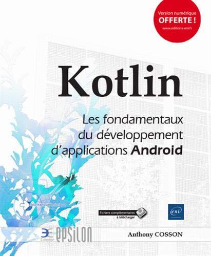 Kotlin - Les fondamentaux du développement d'applications Android par Anthony COSSON